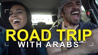 ROAD TRIP WITH ARABS