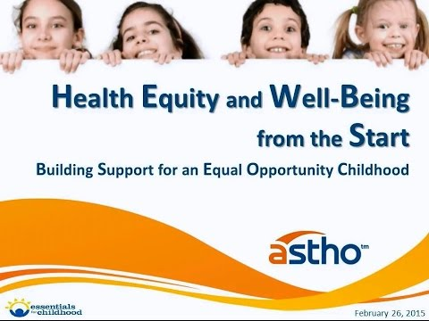 Essentials for Childhood: Health Equity and Well-Being from the Start