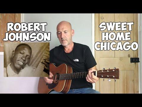 Buy sweet home chicago by robert johnson/arr. Robert Johnson Sweet Home Chicago Guitar Lesson By Joe Murphy Youtube