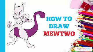 How to Draw Mewtwo in a Few Easy Steps: Drawing Tutorial for Kids and Beginners