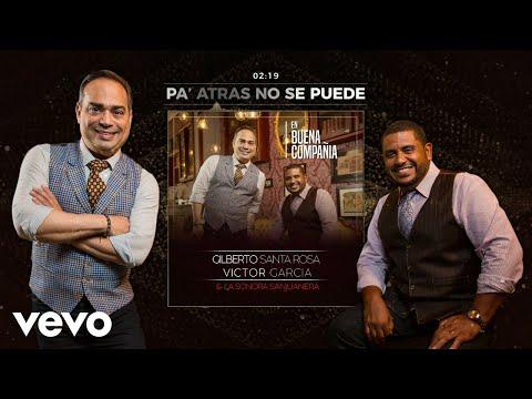 Gilberto Santa Rosa - Pa' Atrás No Se Puede (Audio)