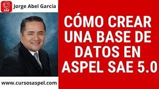 Curso Aspel SAE 5.0 Como Crear Una Base De Datos