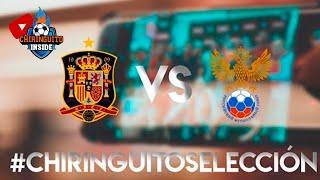 ESPECIAL ESPAÑA-RUSIA CON 'EL CHIRINGUITO'