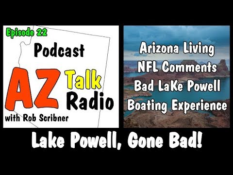 Arizona Living, NFL & Bad Lake Powell Boating Experience | Arizona Talk Radio Ep.22 #lakepowell