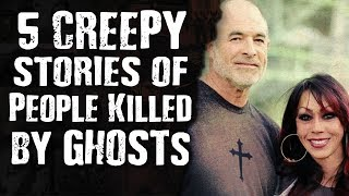 5 CREEPY Stories of People Killed by GHOSTS