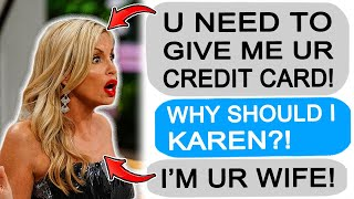 r/Entitledparents Karen WIFE Demands to USE MY CREDIT CARD!