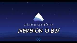 ¡Atmosphère 0.8.3 y sus Poderes! Tutorial Nintendo Switch