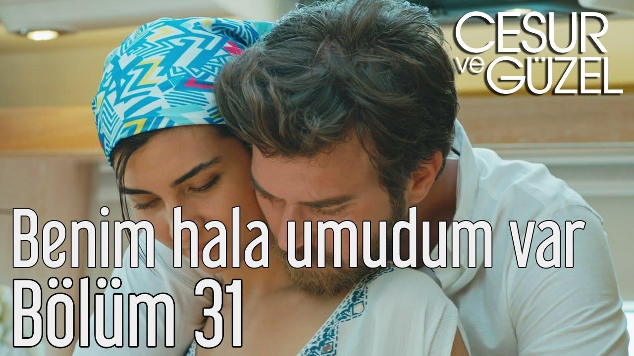 Download Cesur ve Güzel 31. Bölüm - Mazhar Alanson - Benim Hala Umudum Var