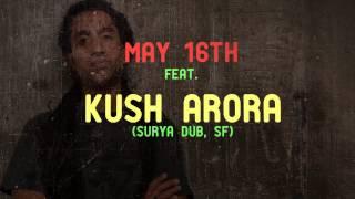 Signal 04: feat. KUSH ARORA (Surya Dub, SFO)
