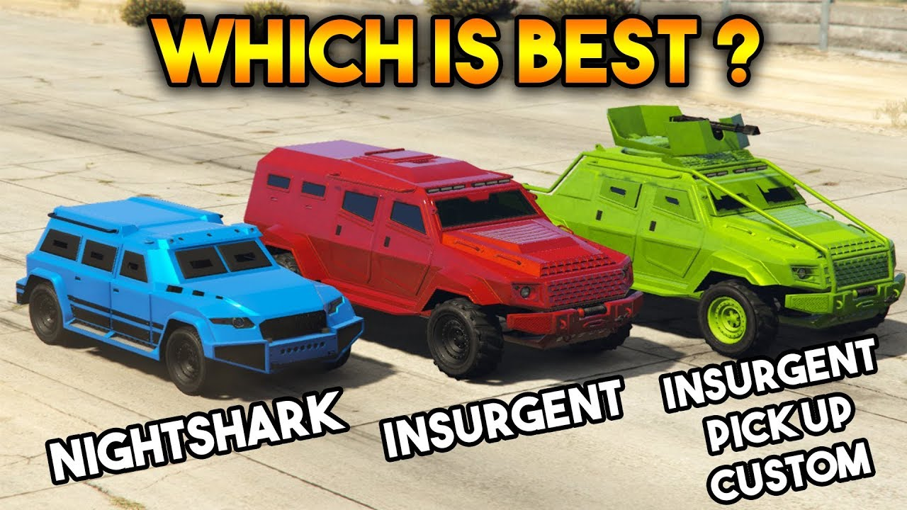 GTA 5 ONLINE : INSURGENT VS INSURGENT  PICK UP CUSTOM VS NIGHTSHARK  (WHICH IS BEST ARMORED VEHICLE)