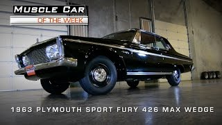 1963 Plymouth Sport Fury 426 Max Wedge Muscle Car Of The Week Video #60