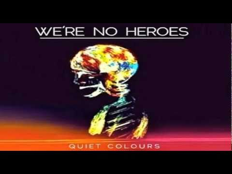 We're No Heroes - Quiet Colours EP