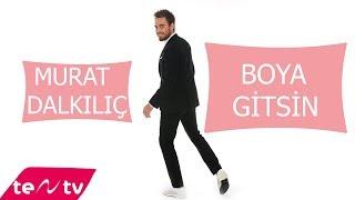 Murat Dalkılıç Ft. Merve Boluğur -  Boya Gitsin