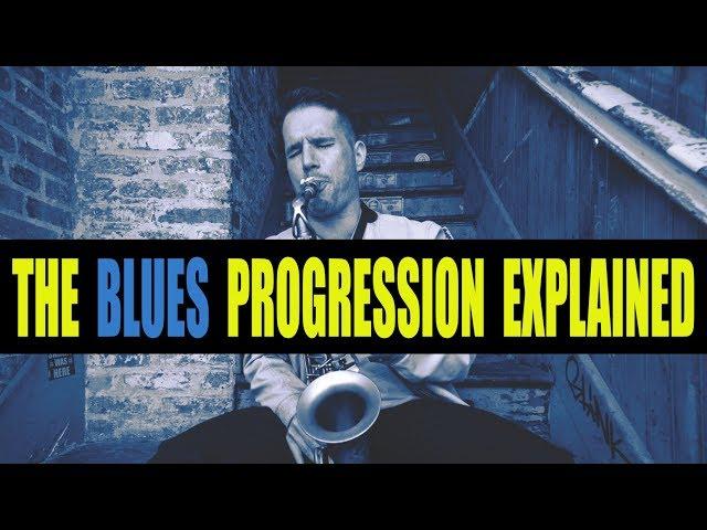 THE BLUES PROGRESSION EXPLAINED