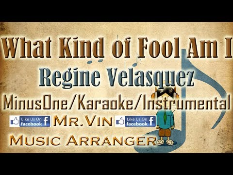 What Kind Of Fool Am I - Regine Velasquez (Arranged Version) - MinusOne/Karaoke/Instrumental HQ