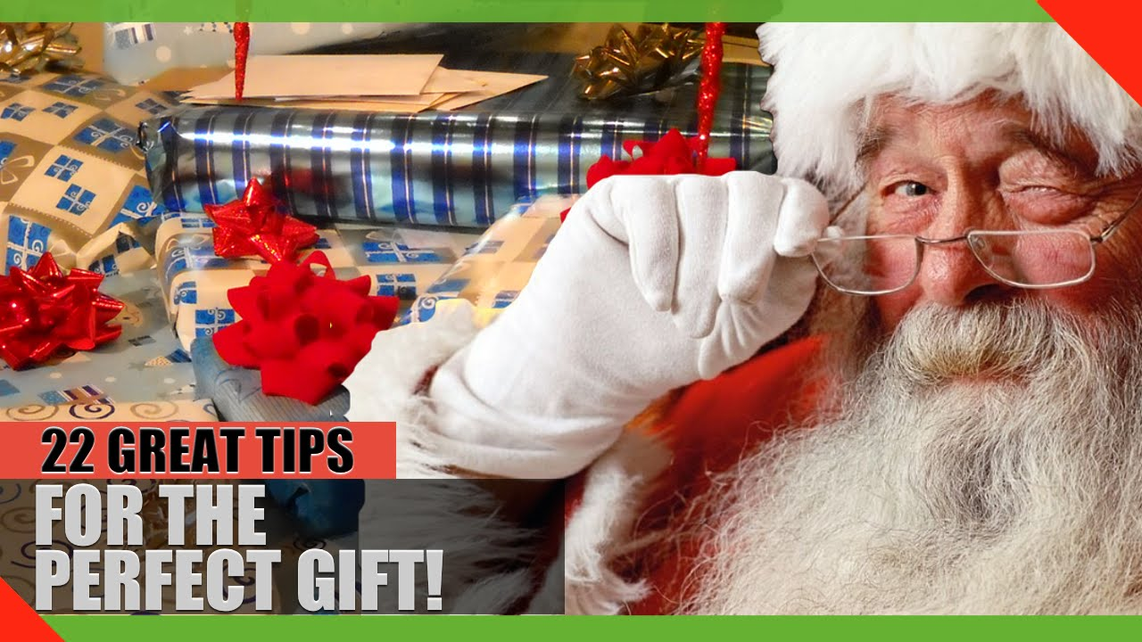 SANTA'S LITTLE HELPER: 22 Tips for the PERFECT Gift!