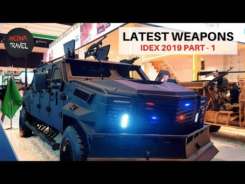 Latest Weapons... IDEX ABUDHABI 2019 PART - 1, MILITARY EXHIBITION