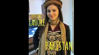 Visiting Lahore Pakistan