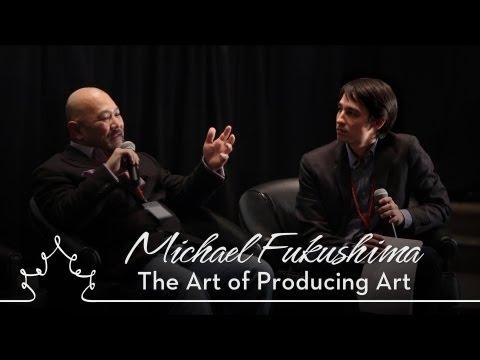 Reel Asian International Film Festival - Michael Fukushima: The Art of Producing Art