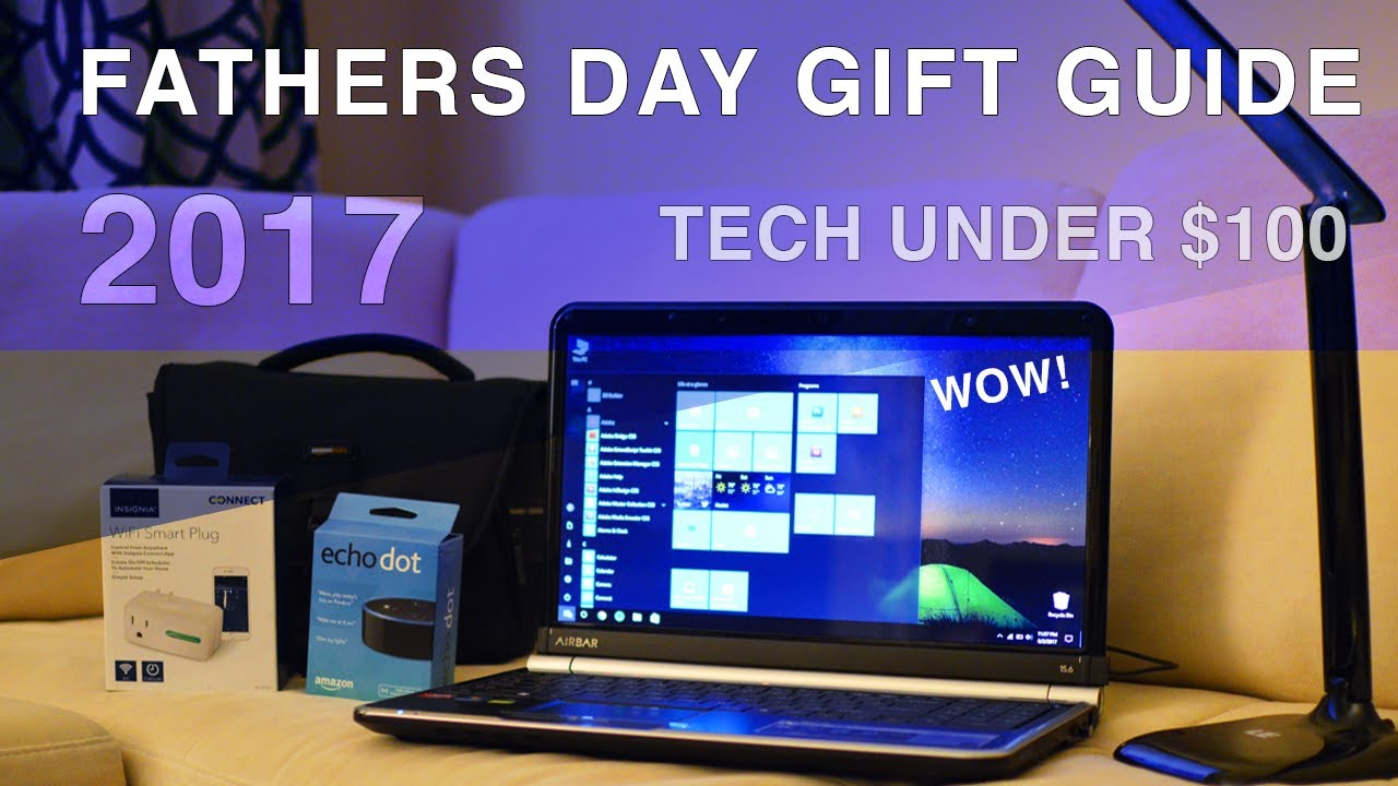 best tech under 100 june 2017 great gifts for dad