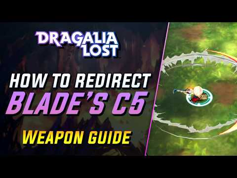 How To Redirect Blade's Final Hit / C5 |   Dragalia Lost