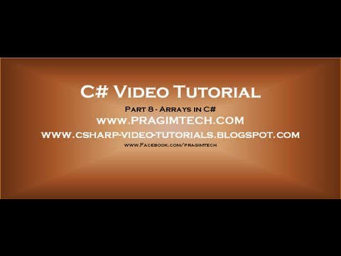 Part 8 - C# Tutorial - Arrays in C#.avi