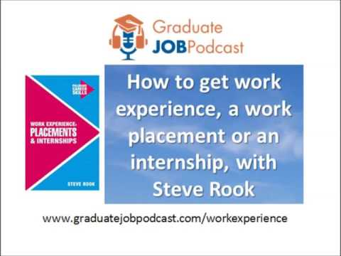 How to get work experience, a work placement or an internship, with Steve Rook - GJP 55