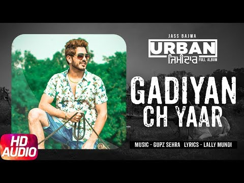 Gadiyan Ch Yaar | Audio Song | Jass Bajwa | Urban Zimidar | Speed Records