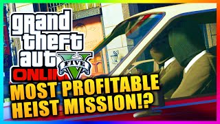 GTA 5 Online Heists - Most Profitable Heist Mission For Payout, Unlocks & MORE! (GTA V Heists)