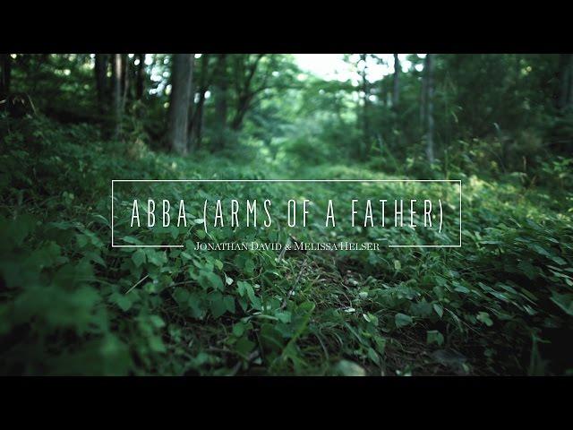 Jonathan and Melissa Helser - Abba (Official Lyric Video)   Beautiful Surrender