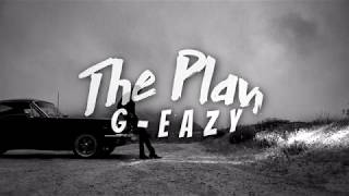 G-Eazy - The Plan (Lyrics video)
