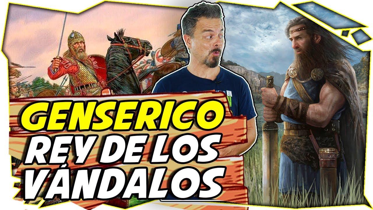 GENSERICO, REY DE LOS VÁNDALOS y el INICIO de su LEYENDA NEGRA