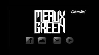 "Meaux Green ""I Wish"" Remix"