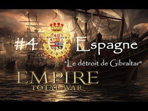 """[FR] Total War: Empire - Royaume d'Espagne #4 - """"Le détroit de Gibraltar"""""""