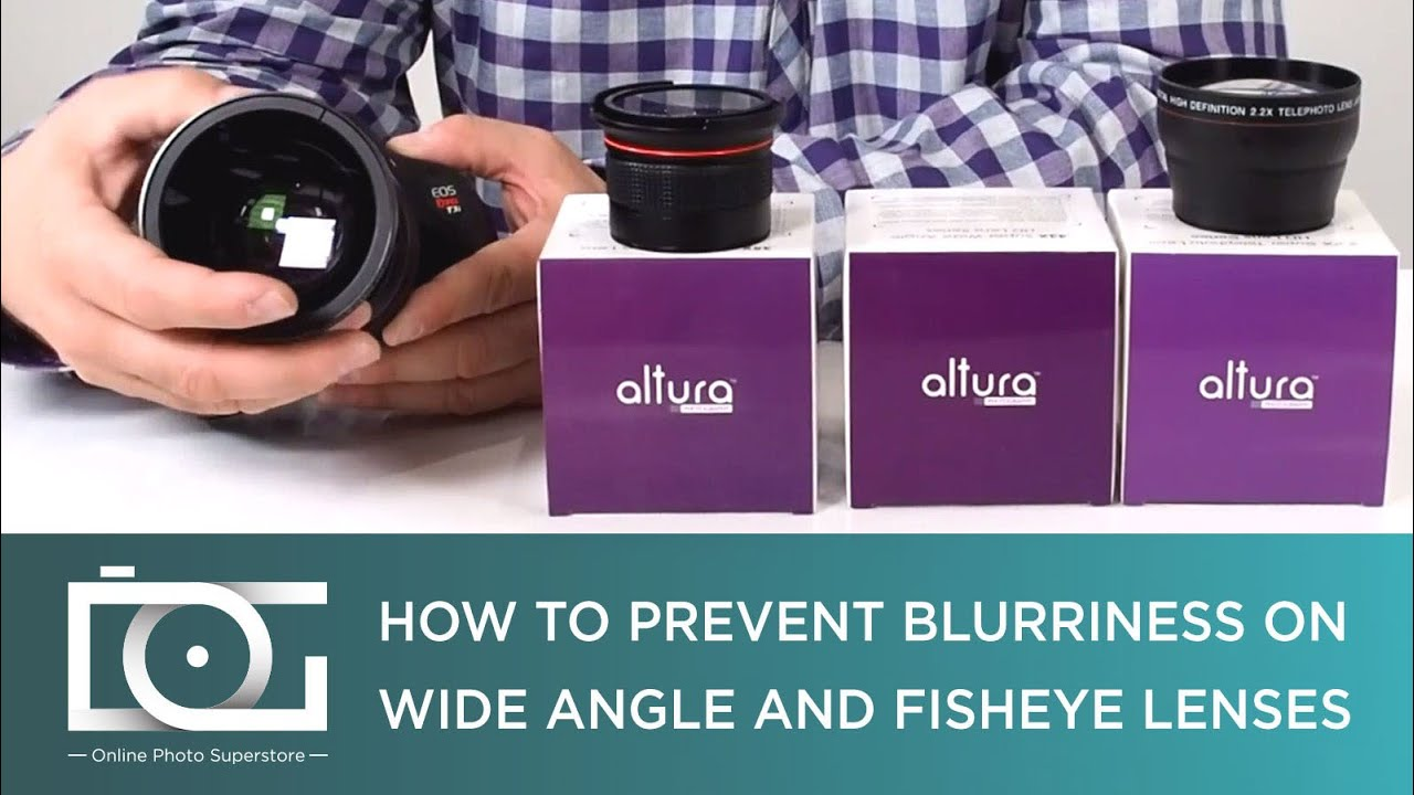 Tutorial Blurry Corners On Wide Angle Fisheye Telephoto Lens