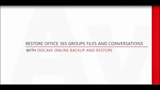 Demo: Backup and Quickly Restore Office 365 Group Files and Conversations