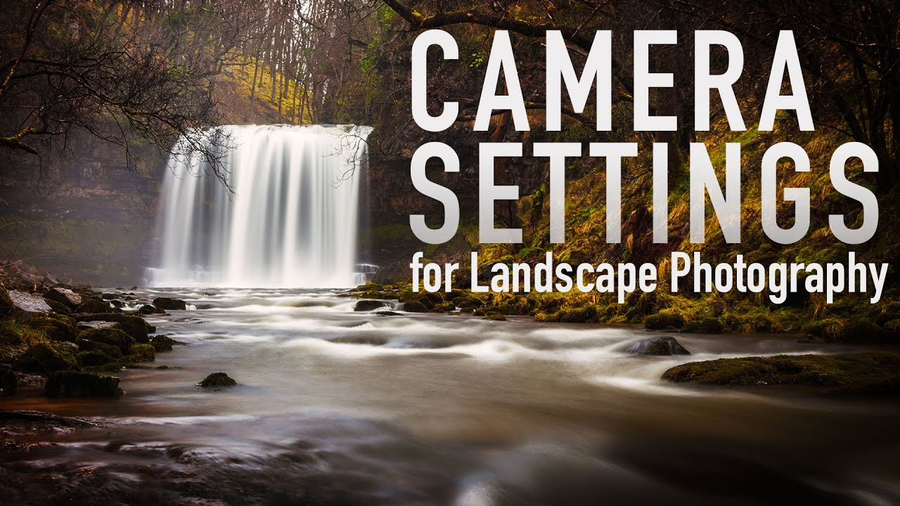 Best Camera Settings For Landscape Photography: Camera Settings For Landscape Photography