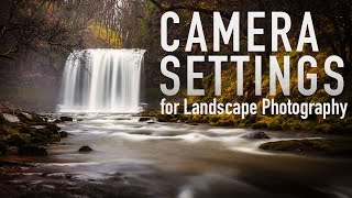 Camera Settings for Landscape Photography