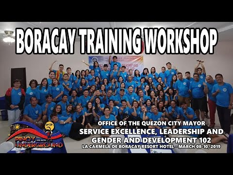 Boracay Training Workshop | Office of the Quezon City Mayor | 08-10 March 2019