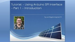 Tutorial: Using Arduino SPI - Part 1 - Introduction