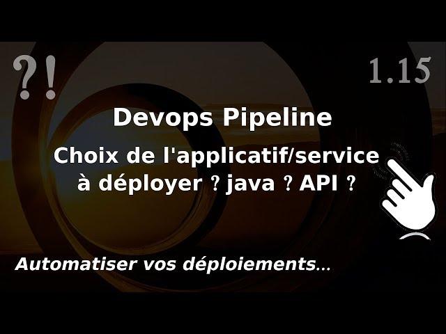 Pipeline Devops - 1.15. Service : choix de l'applicatif ? java ? API ? | tutos fr