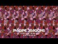 Imagine Dragons - I Need A Minute (Extended)