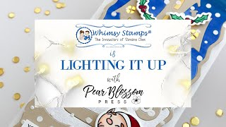 Whimsy Stamps and Pear Blossom Press Video Hop | Lighting It Up