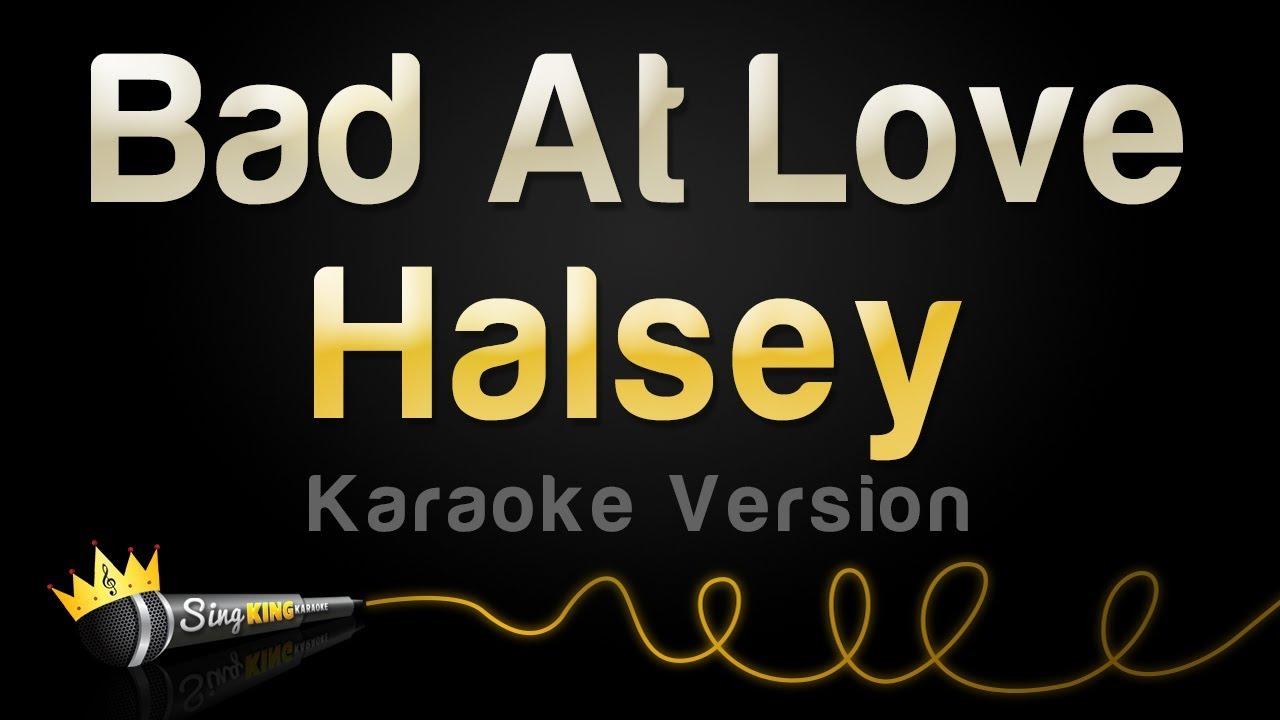 Halsey Bad At Love Karaoke Version