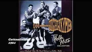THE HIGHWAYMEN - COTTON FIELDS