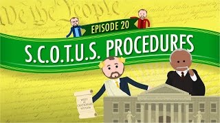 S.C.O.T.U.S. Procedures: Crash Course Government And Politics #20
