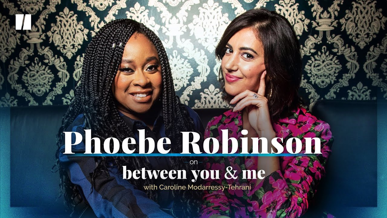 Phoebe Robinson On Being The Boss | Between You & Me