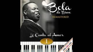 Serie Cuba Libre: Bola de Nieve Le Canta al Amor - Bola de Nieve, Vol. 1 (Full Album)