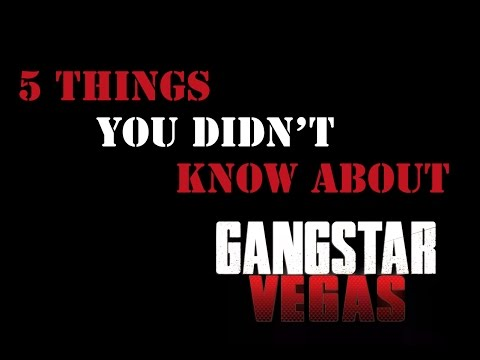 5 THINGS YOU DIDN'T KNOW ABOUT GANGSTAR VEGAS!!