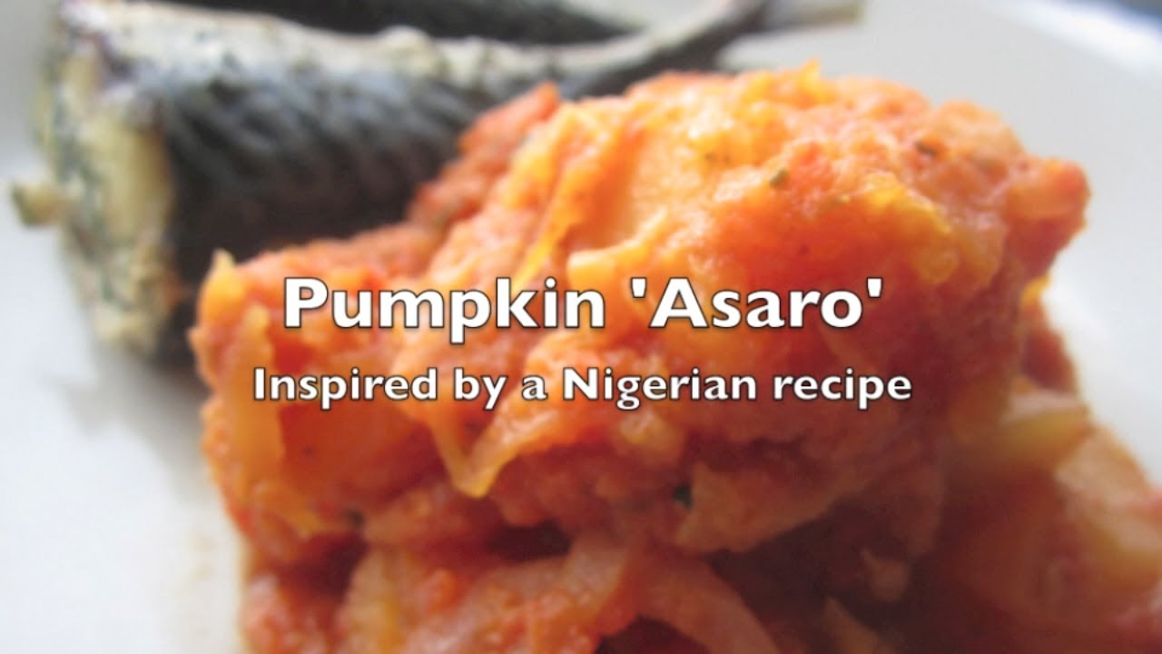 Healthy pumpkin recipe nigeria inspired pumpkin asaro youtube healthy pumpkin recipe nigeria inspired pumpkin asaro forumfinder Image collections